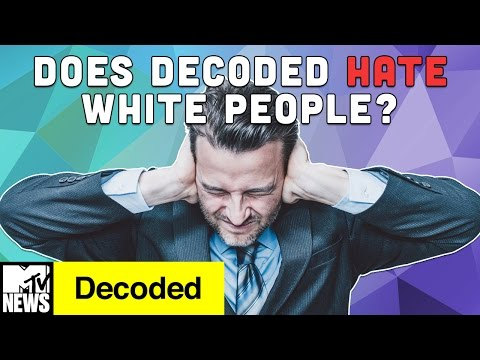 Why Does MTV's Decoded Hate White People?!?  Decoded  MTV