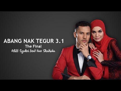 Abang Nak Tegur 3.1 - The Final - Aliff Syukri feat Nur Shahida (Official Music Video)