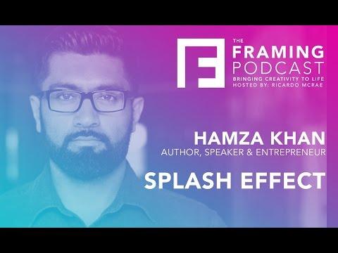 E 12 Hamza Khan - Splash Effect | The Framing Podcast