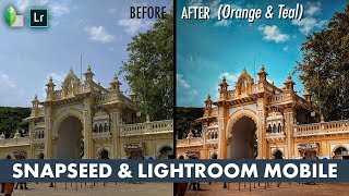 Snapseed and Color Tuning (Orange & Teal) in Lightroom Mobile | Android | iPhone