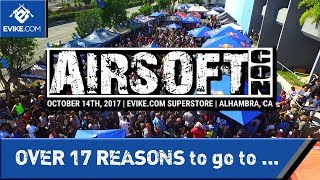 Over 17 Reasons to go to AIRSOFTCON 2017 - Airsoft Evike.com