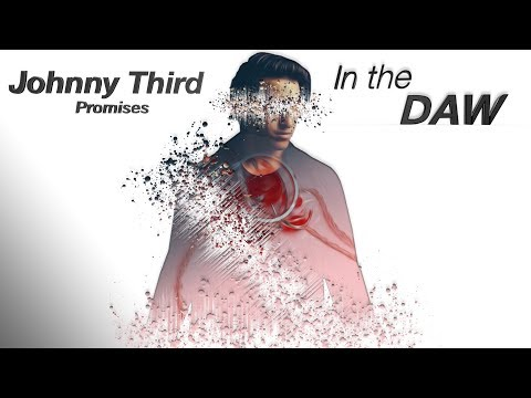 In the DAW with Johnny Third | Promises, Future Bass, Vocals, Songwriting, Serum