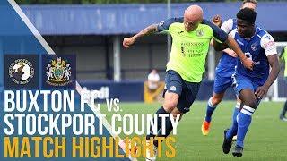 Buxton FC Vs Stockport County - Match Highlights - 14.07.2018