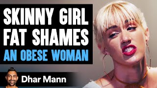 Skinny Girl Fat Shames Stranger, Instantly Regrets Her Decision | Dhar Mann