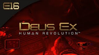Deus Ex: Human Revolution [BLIND] - E16 - Things Are Getting Lethal (Gameplay and Walkthrough)