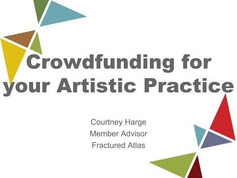 Crowdfunding for your Artistic Practice 10/10/17