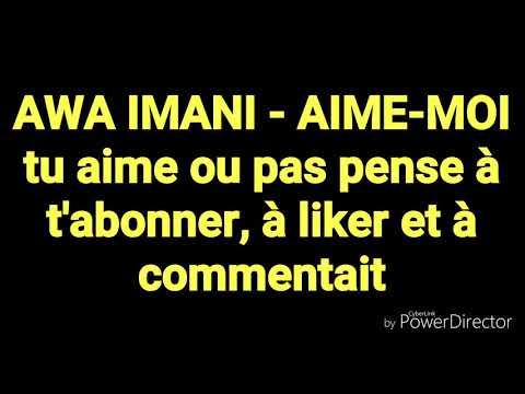AWA-IMANI - AIME-MOI Parole. 1 Vue égale Un Abonné !!😂😂