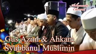 Gus Azmi & Ahkam - Ya Robbi Sholli & Isyfa Lana live Lamongan