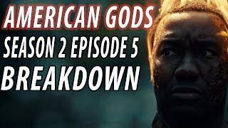 AMERICAN GODS Season 2 Episode 5 Breakdown & Details You Missed!
