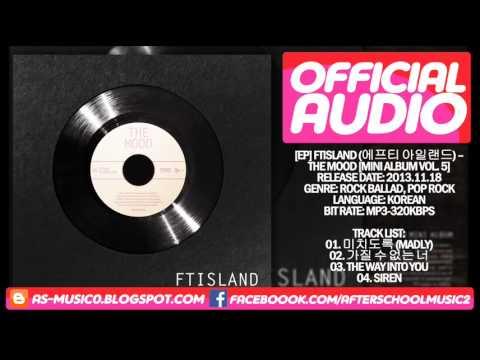 [MP3/DL]01. FT.Island (에프티 아일랜드) - Madly (미치도록) [5th Mini Album-The Mood]