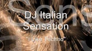 Dj Italian Sensation - I like techno~InFeRnAlIs123