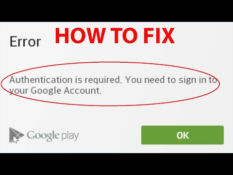 "Fix ""Authentication is required. You need to sign in to your Google Account"" On Android Devices"
