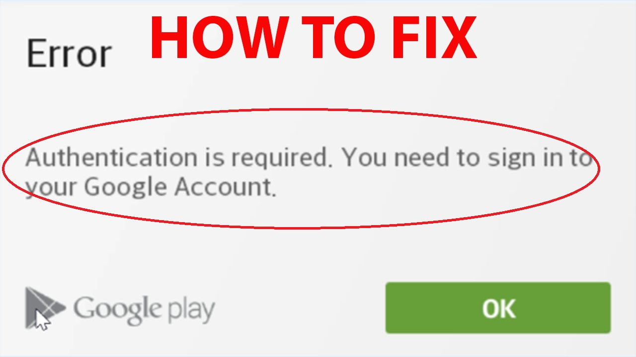 Fix Authentication Is Required You Need To Sign In To Your Google