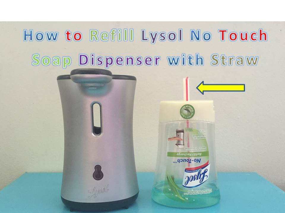 Refill Lysol No Touch Soap Dispenser With A Straw Youtube