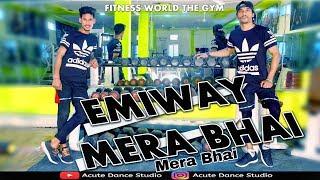 EMIWAY -Mera Bhai Mera Bhai Dance Cover |Choreography SaDDik Sir | Gautam | Acute Dance Studio Ajmer