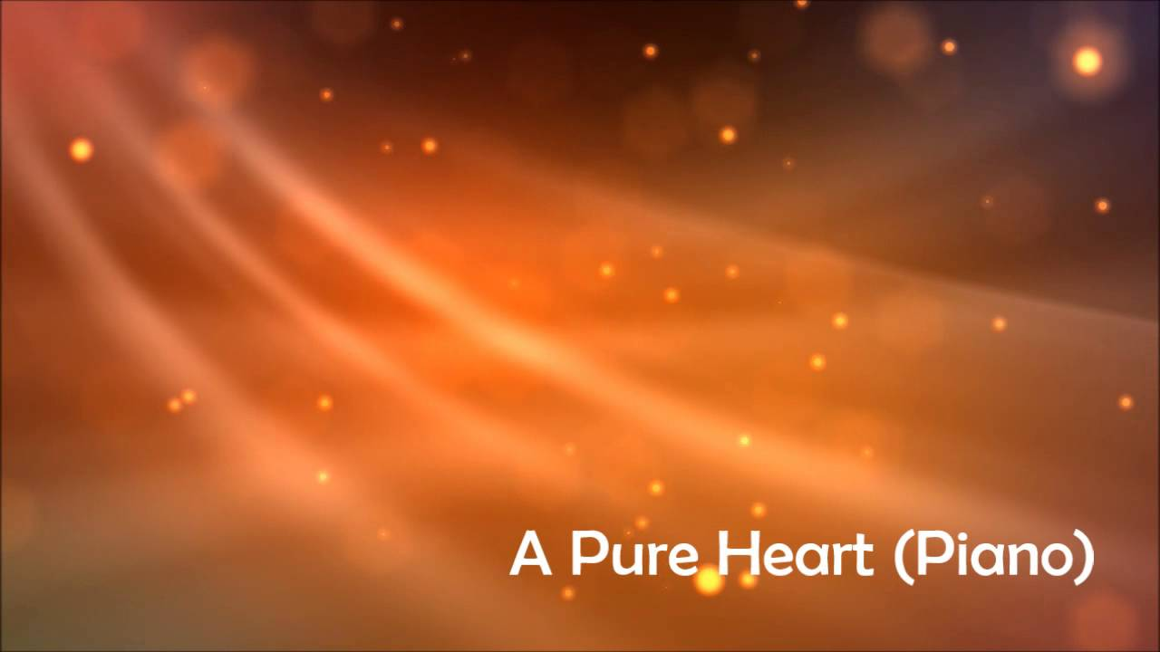 A pure heart - Lyrics - Christian Song Lyrics