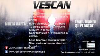Repeat youtube video Vescan - Multa Bafta... (feat. Makru si Praetor) (Prod. de Dallas) (2013)