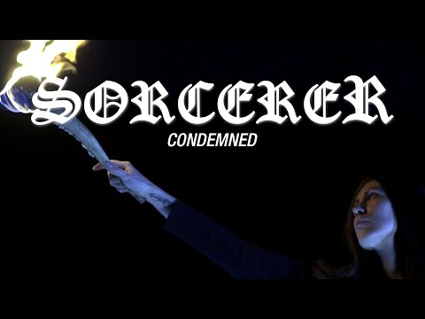 "Sorcerer ""Condemned"" (OFFICIAL VIDEO)"