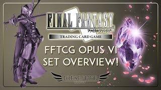 Final Fantasy TCG: Opus VI Set Overview!