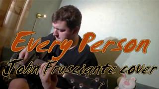 Every Person (John Frusciante Guitar cover) with John Frusciante vocals