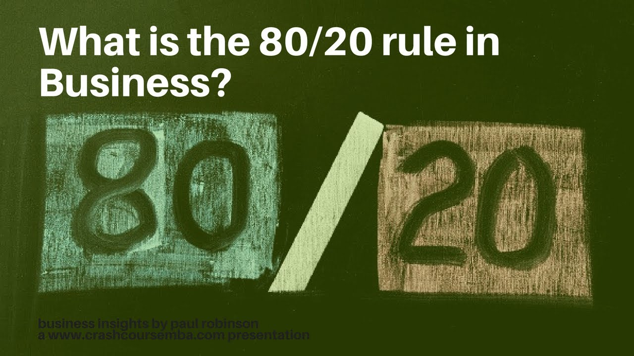What Is The 8020 Rule In Business Youtube