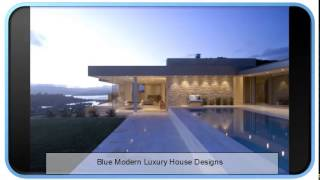 Blue Modern Luxury House Designs