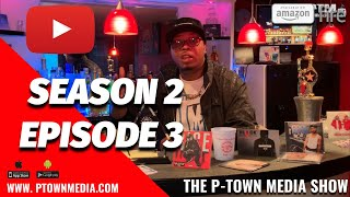The P-Town Media Show S2 Ep3