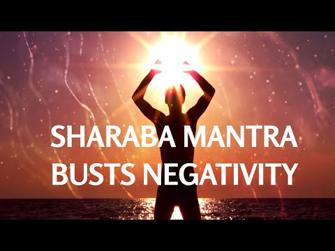 Sharaba Mantra Busts Negativity