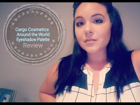 CARGO COSMETICS AROUND THE WORLD EYESHADOW PALETTE | Review
