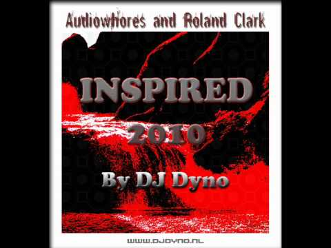 Audiowhores and Roland Clark - Inspired 2010 (By DJ Dyno)