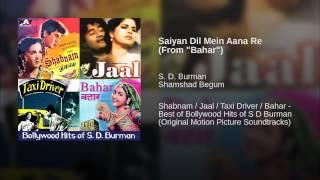 "Saiyan Dil Mein Aana Re (From ""Bahar"")"