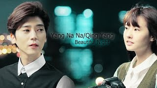 ►Yang Na Na/Qing Yang|| Beautiful Night [Spoilers thru ep 12]