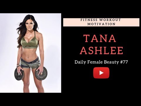 Tana Ashlee Fitness Workout Motivation #77 Daily Female Beauty