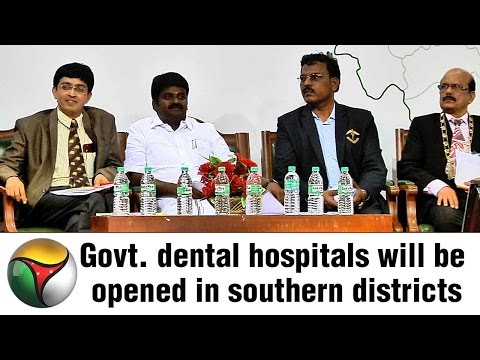 Government dental hospitals will be opened in southern districts: TN Minister