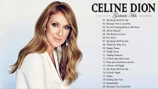 Celine Dion Greatest Hits Full Album Best Songs Of Celine Dion Hq 2019