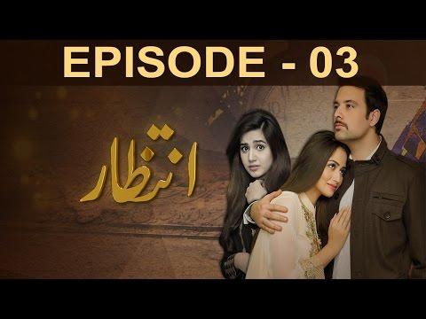 Intezaar - Episode 3   A Plus