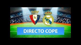 (SOLO AUDIO) Directo del Osasuna 0-0 Real Madrid en Tiempo de Juego COPE