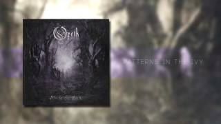 Opeth - Patterns In The Ivy I & II