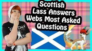Webs Most Searched Questions (Scottish Lass Answers)