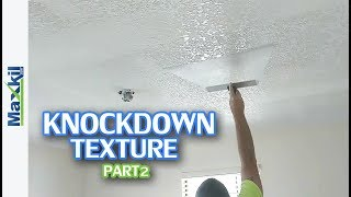 Knockdown Texture on Drywall Ceiling