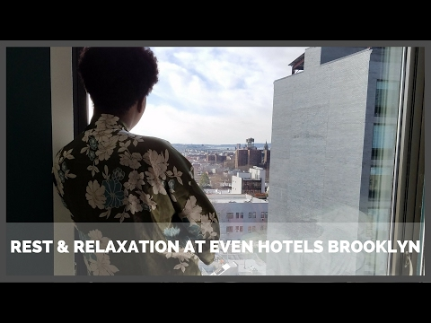 Weekend Escape To EVEN Hotels Downtown Brooklyn