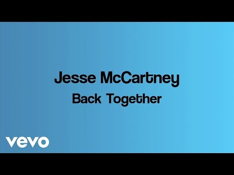 Jesse McCartney - Back Together (Lyric Video)