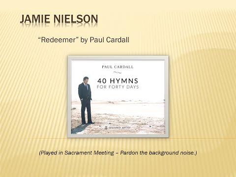 Redeemer by Paul Cardall - Played by Jamie Nielson