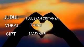 TWINS TULUSKAH CINTANYA-Lyrics Song