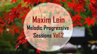 Maxim Lein - Melodic Progressive Sessions Vol. 2