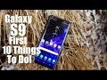 Galaxy S9 and S9 Plus: First 10 Things To Do!
