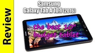 "Samsung Galaxy Tab A 10.1 (2016) Review | the best 10"" budget tablet"