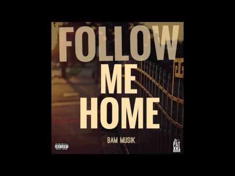 BAM Musik - Follow Me Home