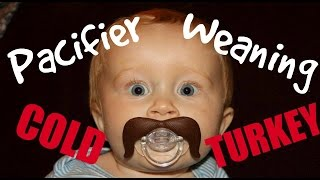 Pacifier Weaning...COLD TURKEY!