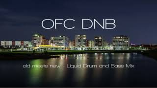 old meets new - Liquid Drum and Bass Mix [2017]